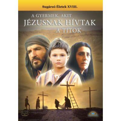 A gyermek, akit Jézusnak hívtak - A titok