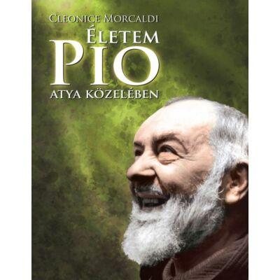 Cleonice Morcaldi lelki naplója - Életem Pio atya közelében