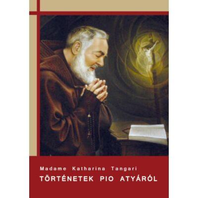 Madame Tangari - Történetek Pio atyáról