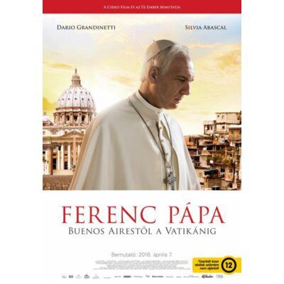 Ferenc pápa - Buenos Airestől a Vatikánig